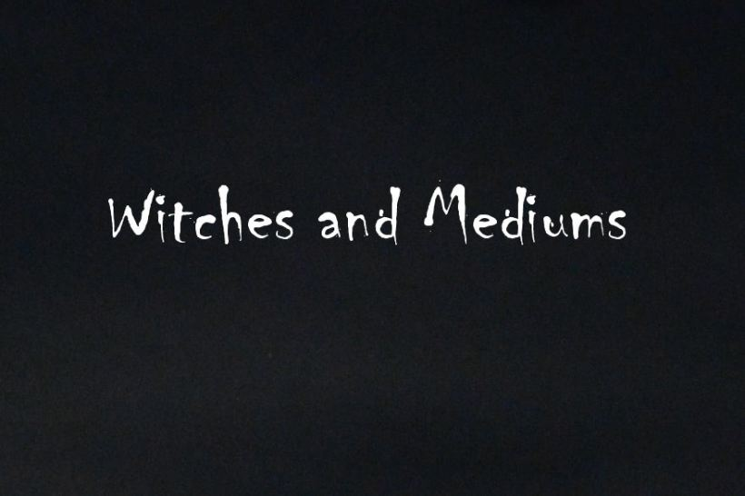 witches and mediums